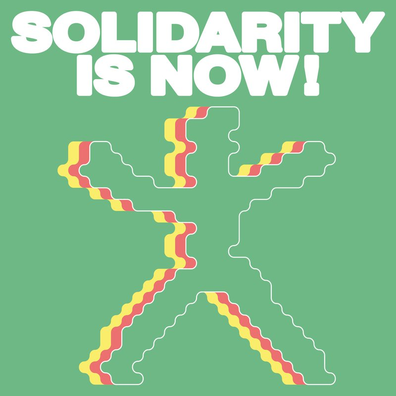 Solidarity Is Now!